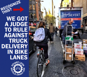 We got a Judge to rule against truck delivery in bike lanes